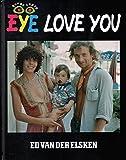 Ed Van Der Elsken - Eye Love You