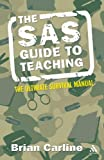 The SAS Guide to Teaching, Carline, Brian, 0826490875