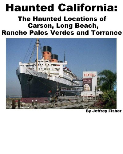 Haunted California: The Haunted Locations of Carson, Long Beach, Rancho Palos Verdes and - Carson Torrance