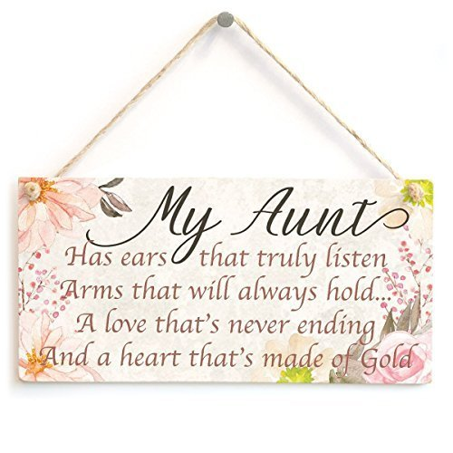 My Aunt Has Ears That Truly Listen Arms That Will Always Hold A Love That's Never Ending and A Heart That's Made of Gold Meaningful Saying Plaque for Special Aunt 10