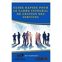 Guide rapide pour le Cadre Intégral de Gestion des services (French Edition)