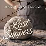 The Last Suppers | Mandy Mikulencak