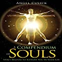 A Compendium of Souls: Dream Team of Spirit Helpers to Support You in Your Life Audiobook by Angel Cusick Narrated by Veronica Leckie