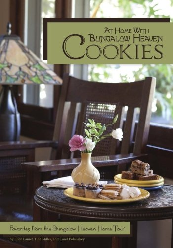 At Home With Bungalow Heaven Cookies: Favorites from the Bungalow Heaven Home Tour by Ellen Lamel, Tina Miller, Carol Polanskey