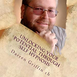 Unlocking Your Potential Through Self Hypnosis Audiobook