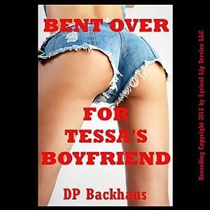 Bent Over for Tessa's Boyfriend Audiobook
