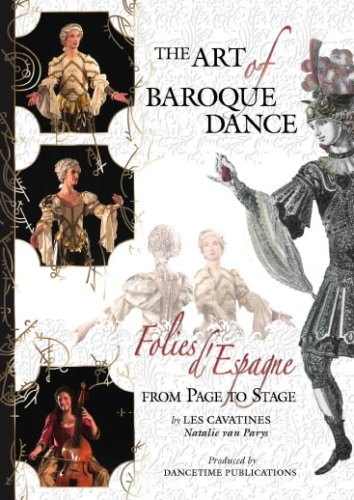 The Art Of Baroque Dance  Folies Despagne From Page To Stage