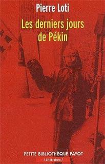 Les derniers jours de Pekin, Loti, Pierre