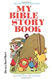 My Bible Story Book, Dena Korfker, 0825430453