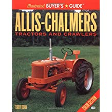 Allis-Chalmers Tractors and Crawlers: Illustrated Buyer's Guide