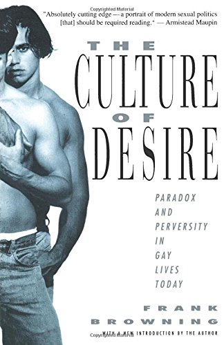The Culture of Desire: Paradox and Perversity in Gay Lives Today