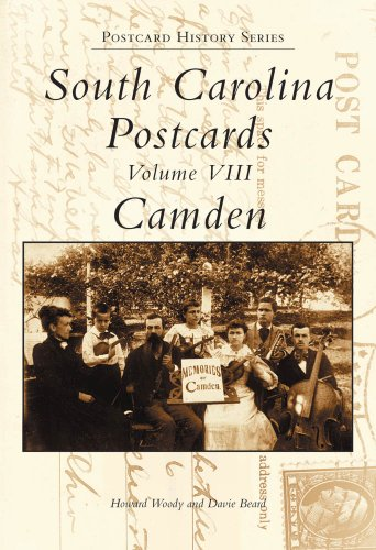8: South Carolina Postcards, Vol. VIII: Camden   (SC) (Postcard History Series) - South Carolina Antiques