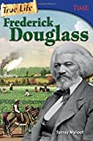 img - for True Life: Frederick Douglass (Time for Kids Nonfiction Readers) book / textbook / text book
