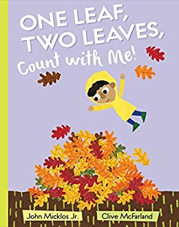 One Leaf, Two Leaves, Count with Me! by [Micklos, John]