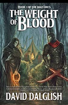 The Weight of Blood (The Half-Orcs Book 1) by [Dalglish, David]