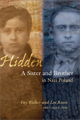 Hidden: A Sister and Brother in Nazi Poland by Walker Fay Neile Caren S. Rosen Leo (2002-09-16) Hardcover
