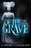 Of The Grave (The Grave Court Book 1)