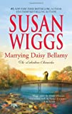"""Marrying Daisy Bellamy (Lakeshore Chronicles)"" av Susan Wiggs"