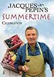 Jacques Pepin's Summertime Celebration