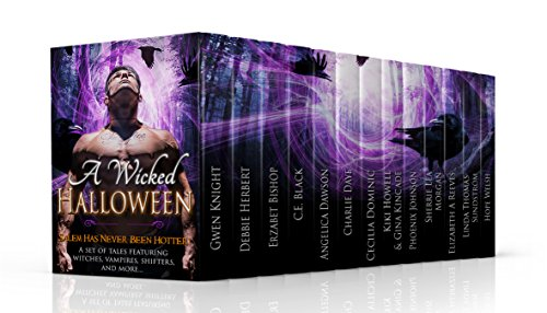 A Wicked Halloween: A Paranormal Romance Box Set of Tales Featuring Witches, Vampires, Shifters, Ghosts, and More... by [Knight, Gwen, Herbert, Debbie, Bishop, Erzabet, Black, C.E., Dawson, Angelica, Daye, Charlie, Dominic, Cecilia, Howell, Kiki, Kincade, Gina, Johnson, Phoenix, Sherrie Lea Morgan, Reeves, Elizabeth A, Thomas-Sundstrom, Linda, Welsh, Hope]
