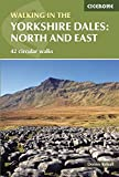 Walking in the Yorkshire Dales: North and East: Howgills, Mallerstang, Swaledale, Wensleydale, Coverdale and Nidderdale