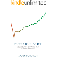 Recession-Proof: How to Survive and Thrive in an Economic Downturn