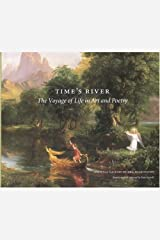 Time's River: The Voyage of Life in Art and Poetry Hardcover