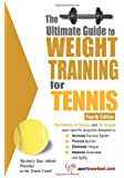 The Ultimate Guide to Weight Training for Tennis (Ultimate Guide to Weight Training: Tennis)