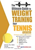 The Ultimate Guide to Weight Training for Tennis, Robert G. Price, 1932549579