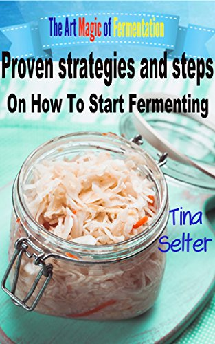 fermentation,Fermenting,Fermenting vegetables,fermentation and preservation, Cookbooks,fermenting fruit