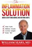 The Inflammation Solution: When Everything Works and Nothing Hurts