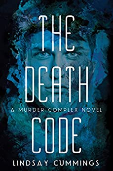 The Murder Complex #2: The Death Code by [Cummings, Lindsay]