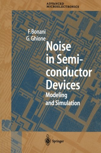 Noise in Semiconductor Devices: Modeling and Simulation (Springer Series in Advanced Microelectronics)