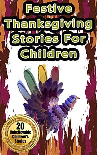 Festive Thanksgiving Stories for Children: Feel good holiday stories for children (smart, quick, fun, reading)