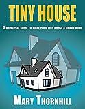 TINY HOUSE:A universal guide to make your tiny house a grand home: Space hacks on a budget (Tiny house, Home improvement,Space hacks, Design guide)