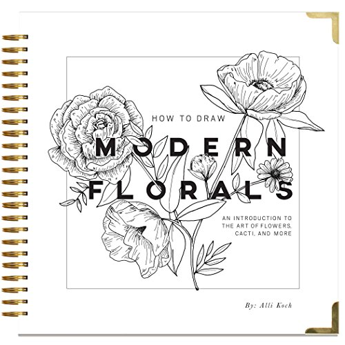 How To Draw Modern Florals: An Introduction To The Art of Flowers, Cacti, and More PDF