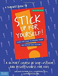A Teacher's Guide to Stick Up for Yourself!: A 10-Part Course in Self-Esteem and Assertiveness for Kids