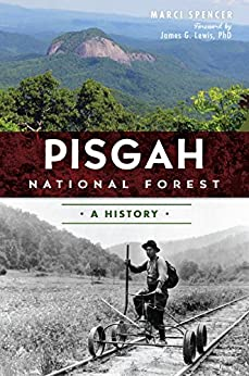 Pisgah National Forest: A History by [Spencer, Marci]
