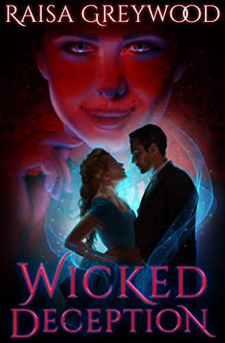 Book: Wicked Deception (Wicked Magic Book 1) by Raisa Greywood