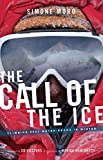 img - for The Call of the Ice: Climbing 8,000 Meter Peaks in Winter book / textbook / text book