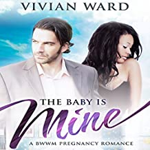 The Baby Is Mine: BWWM Pregnancy Romance