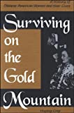 Surviving on the Gold Mountain : A History of Chinese American Women and Their Lives, Ling, Huping, 0791438635