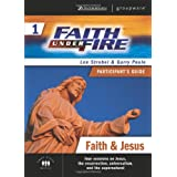 Faith Under Fire 1 Faith And Jesus Participants Guide