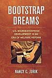 img - for Bootstrap Dreams: U.S. Microenterprise Development in an Era of Welfare Reform (Ilr Press Books) by Nancy C. Jurik (2005-03-24) book / textbook / text book