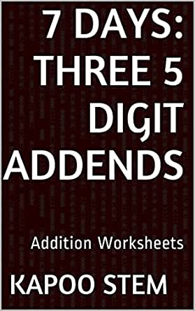 7 Addition Worksheets with Three 5-Digit Addends: Math Practice ...