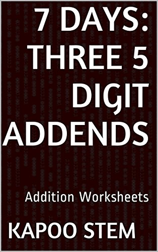 7 Addition Worksheets with Three 5-Digit Addends: Math Practice Workbook (7 Days Math Addition Series 10) (Brain Quest Pre K Workbook compare prices)