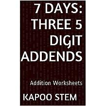 7 Addition Worksheets with Three 5-Digit Addends: Math Practice Workbook (7 Days Math Addition Series 10)