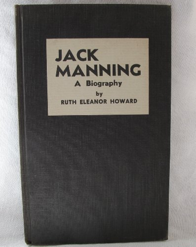 Jack Manning: A Biography