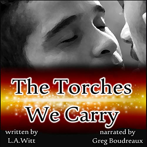 The Torches We Carry