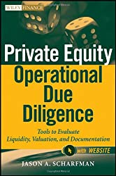 Private Equity Operational Due Diligence: Tools to Evaluate Liquidity, Valuation, and Documentation + Website (Wiley Finance)